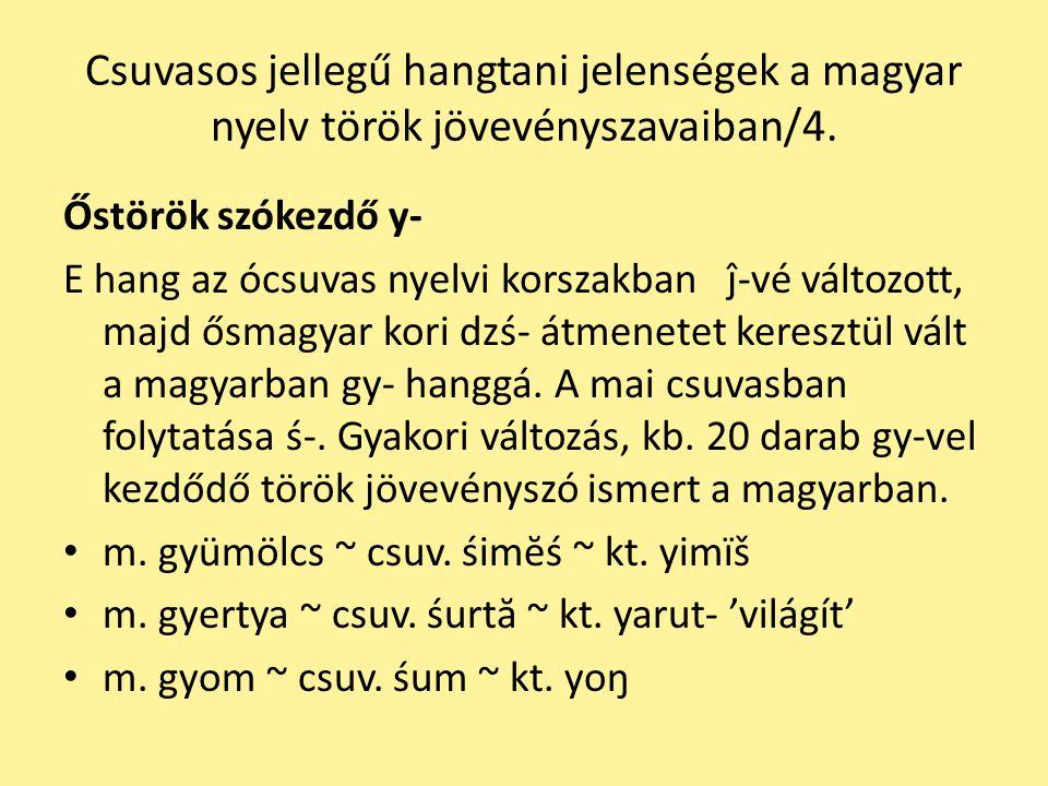 Csuvasos jellegű hangtani jelenségek a magyar nyelv török jövevényszavaiban/4.