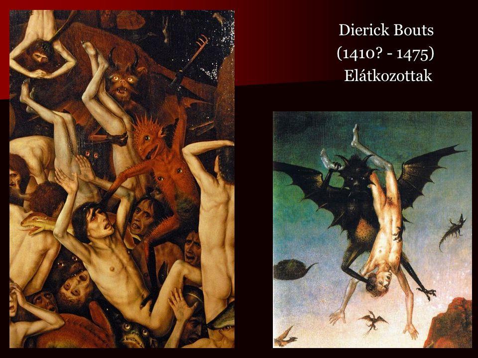Dierick Bouts (1410 - 1475) Elátkozottak