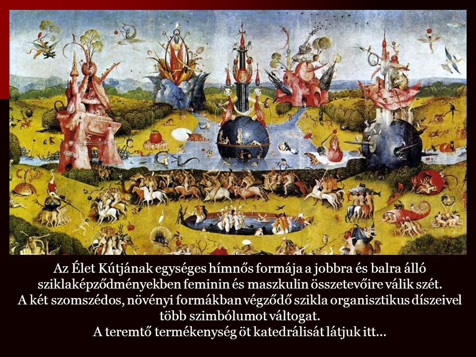 A teremtő termékenység öt katedrálisát látjuk itt…