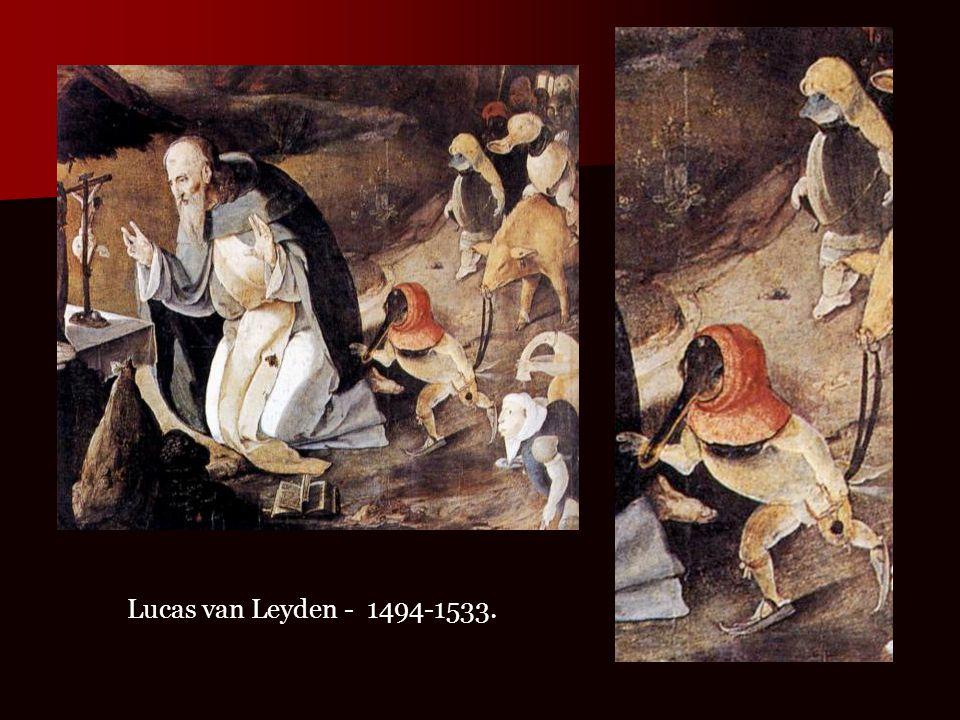 Lucas van Leyden - 1494-1533.