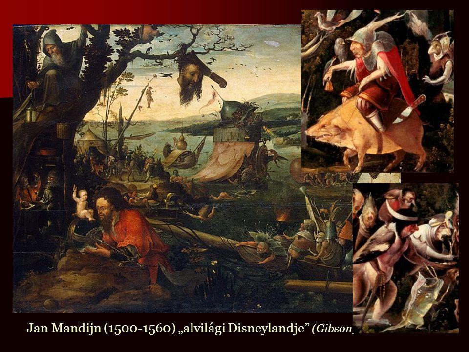 """Jan Mandijn (1500-1560) """"alvilági Disneylandje (Gibson)"""