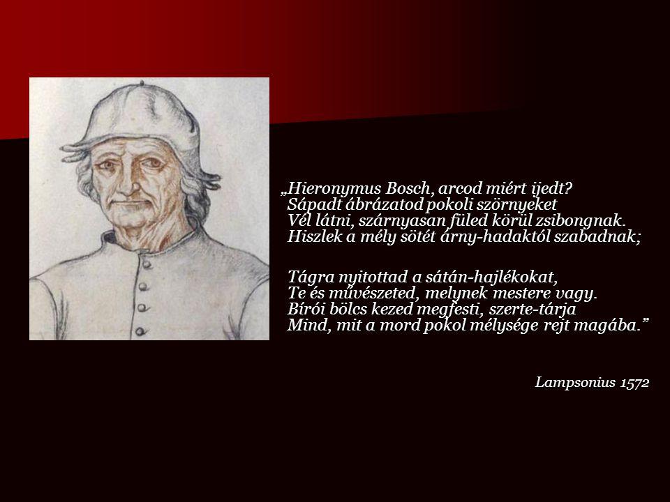 """""""Hieronymus Bosch, arcod miért ijedt"""