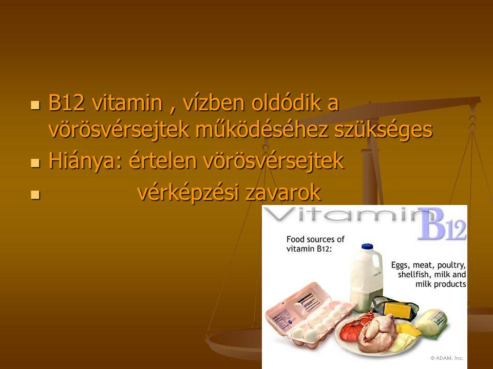 B12 vitamin , vízben oldódik a vörösvérsejtek működéséhez szükséges
