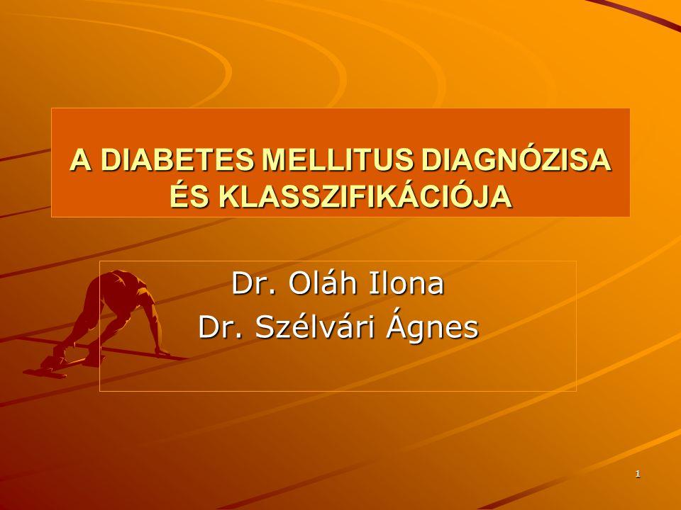 A DIABETES MELLITUS DIAGNÓZISA ÉS KLASSZIFIKÁCIÓJA