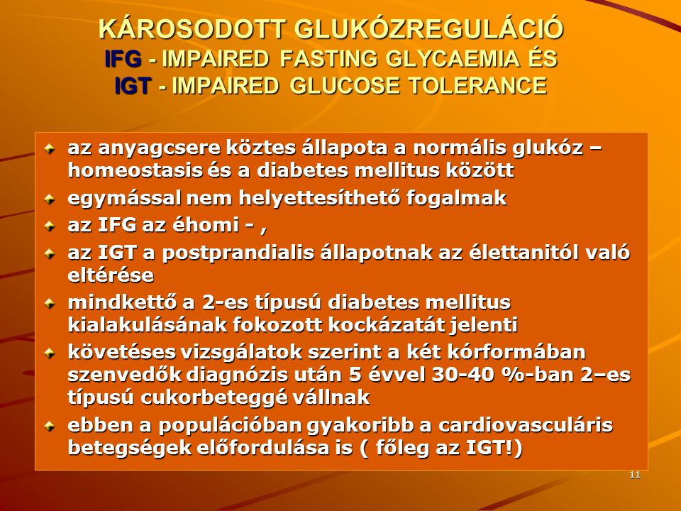 KÁROSODOTT GLUKÓZREGULÁCIÓ IFG - IMPAIRED FASTING GLYCAEMIA ÉS IGT - IMPAIRED GLUCOSE TOLERANCE