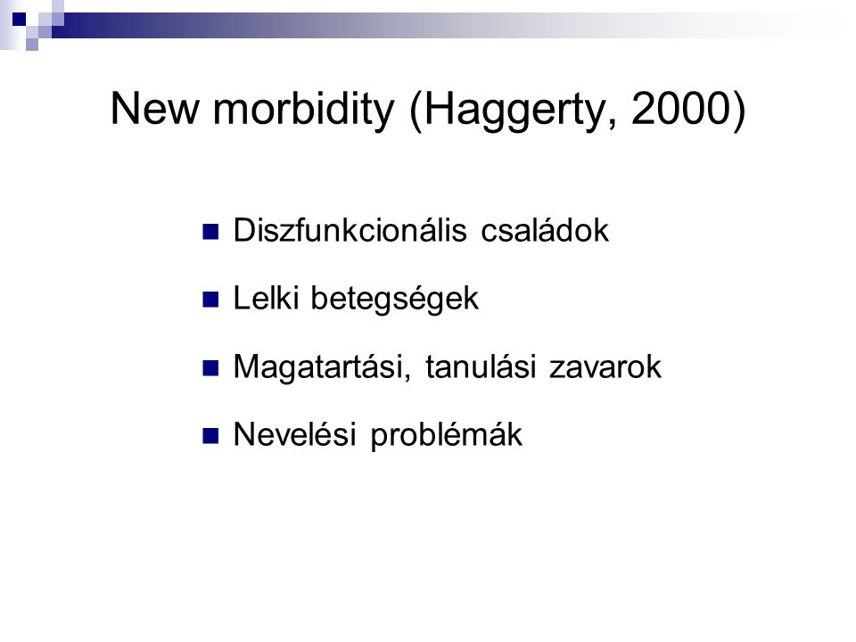 New morbidity (Haggerty, 2000)