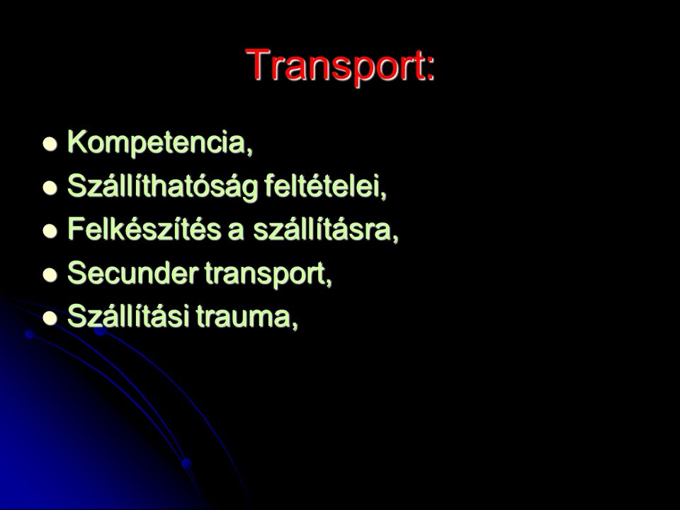 Transport: Kompetencia, Szállíthatóság feltételei,