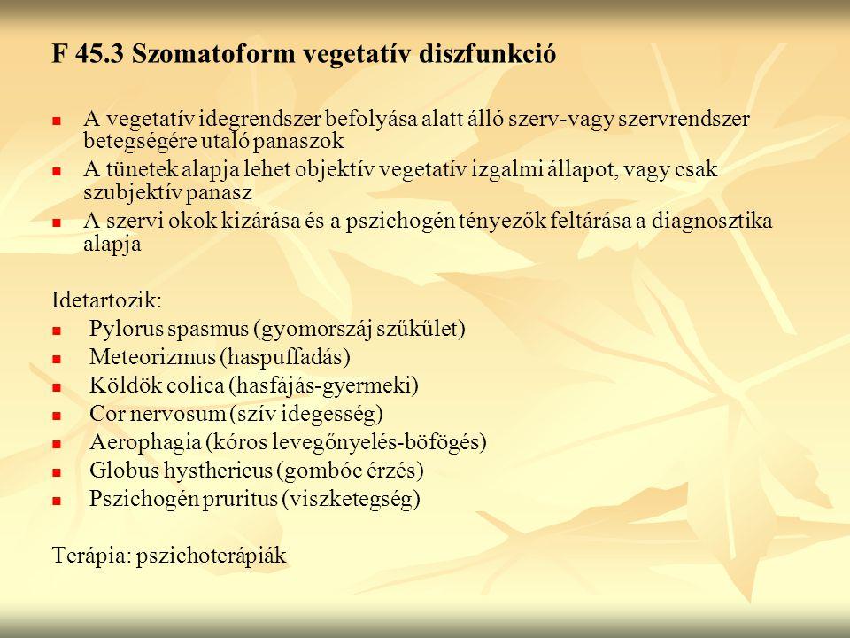 F 45.3 Szomatoform vegetatív diszfunkció