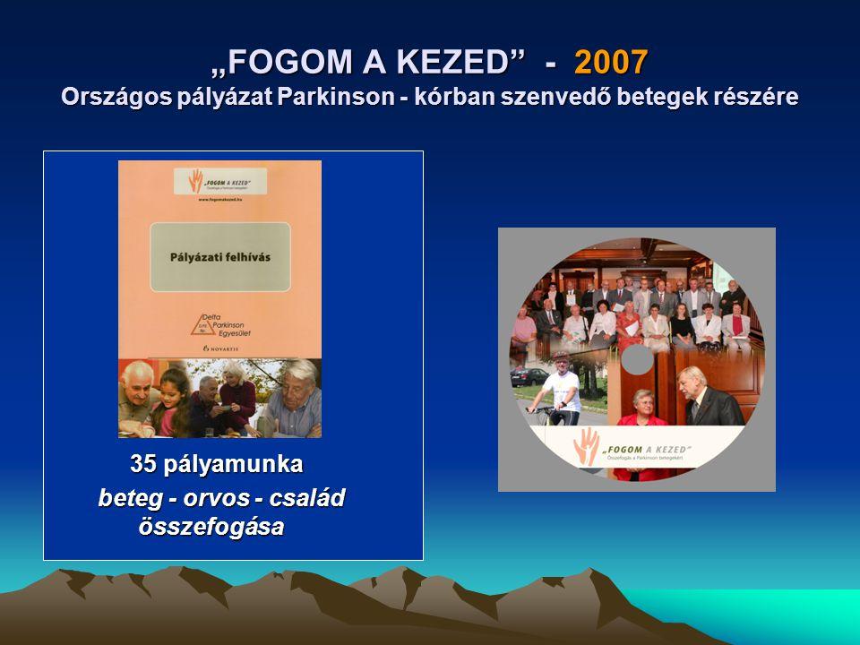 """""""FOGOM A KEZED - 2007 Országos pályázat Parkinson - kórban szenvedő betegek részére"""