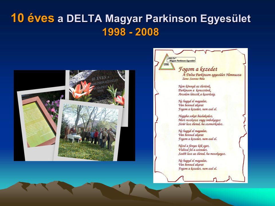 10 éves a DELTA Magyar Parkinson Egyesület 1998 - 2008