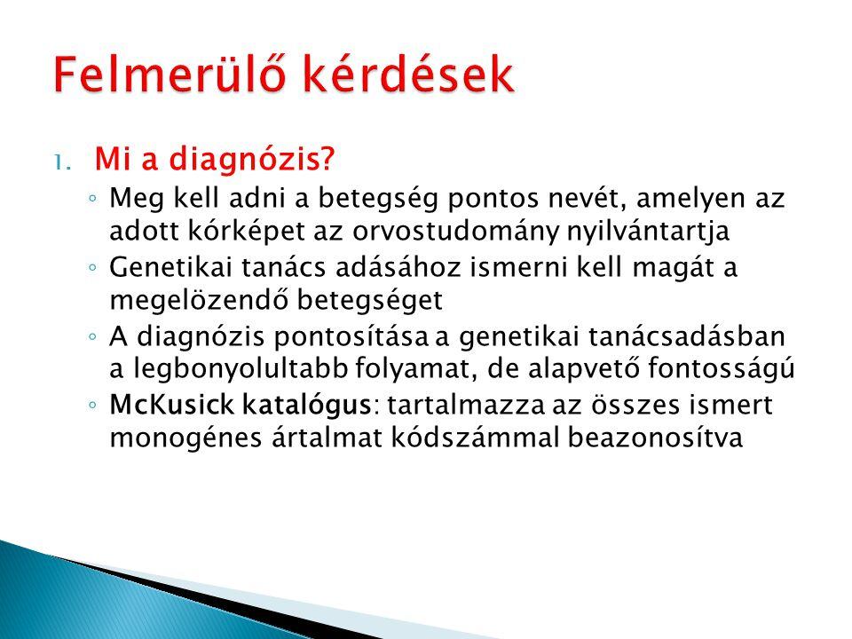 Felmerülő kérdések Mi a diagnózis