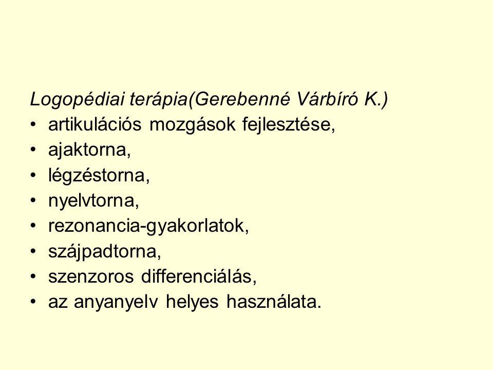 Logopédiai terápia(Gerebenné Várbíró K.)