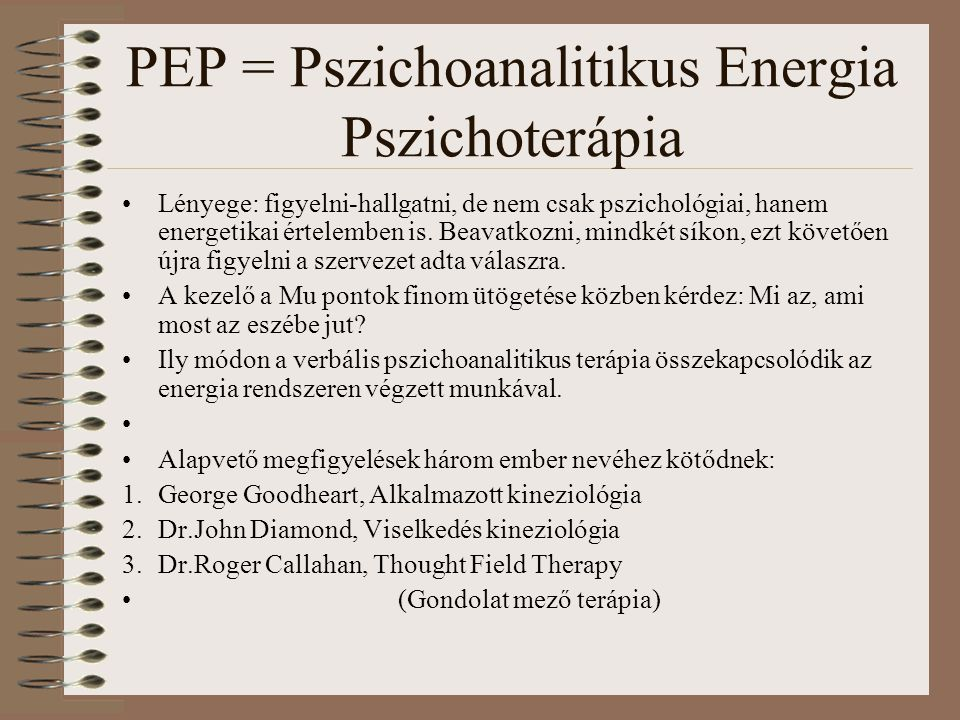 PEP = Pszichoanalitikus Energia Pszichoterápia
