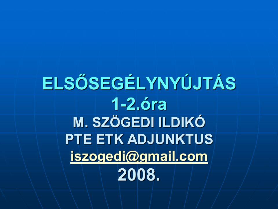 ELSŐSEGÉLYNYÚJTÁS 1-2. óra M