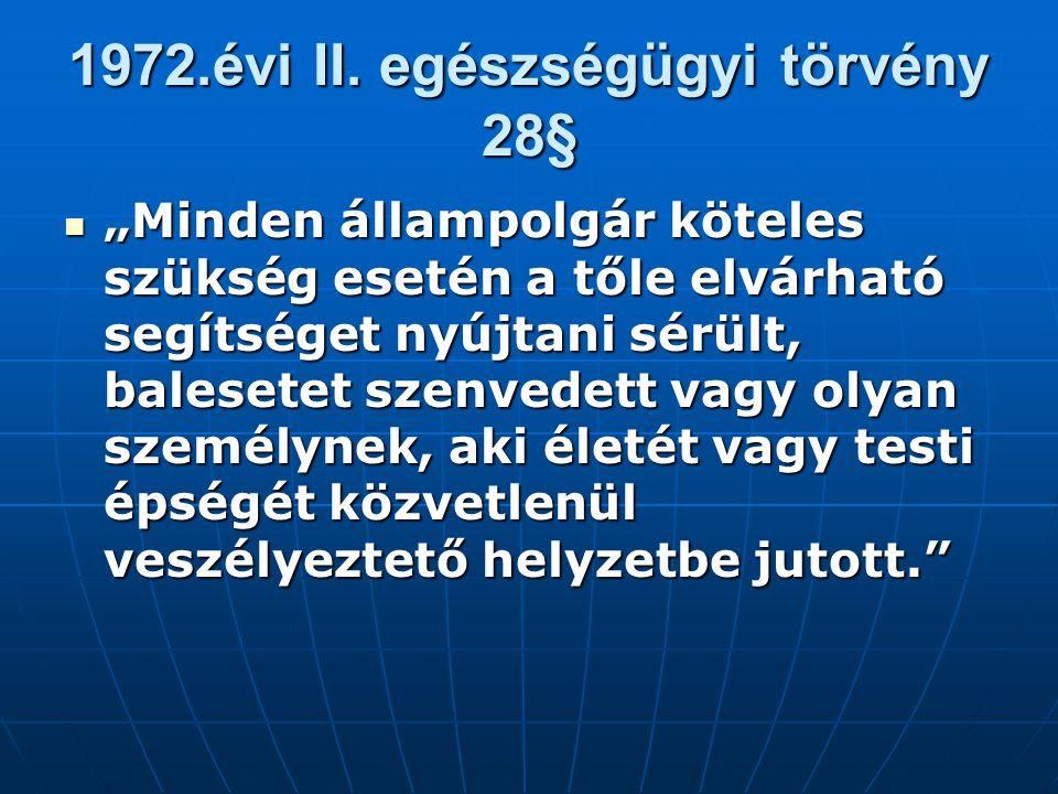 1972.évi II. egészségügyi törvény 28§