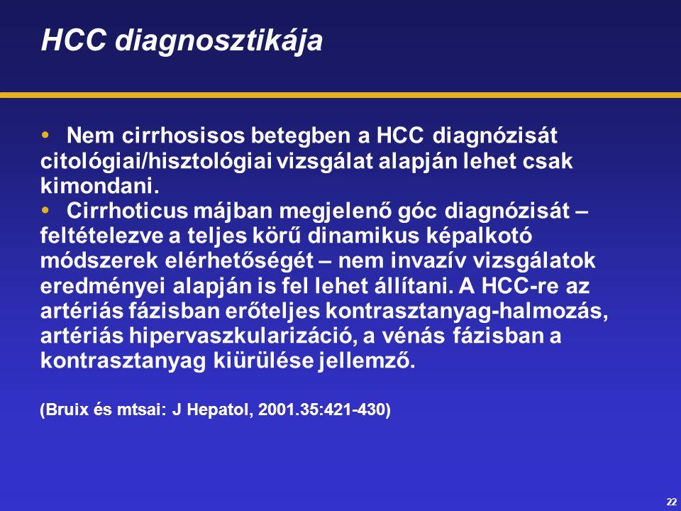 HCC diagnosztikája Nem cirrhosisos betegben a HCC diagnózisát