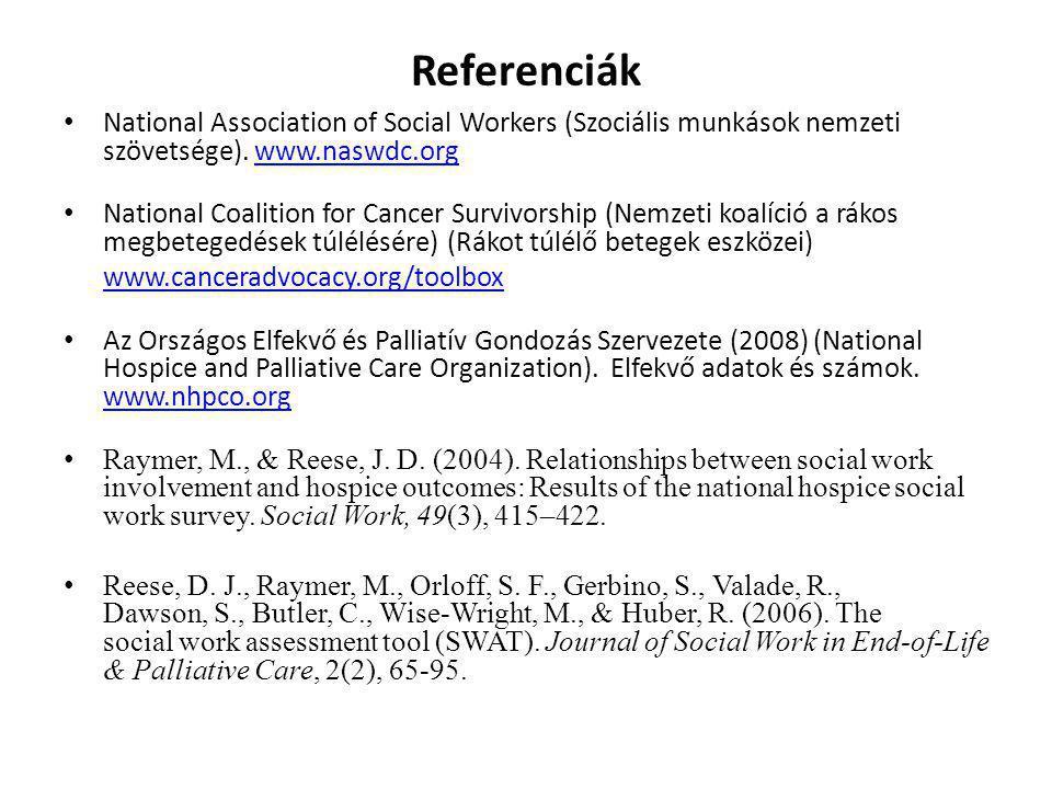 Referenciák National Association of Social Workers (Szociális munkások nemzeti szövetsége). www.naswdc.org.