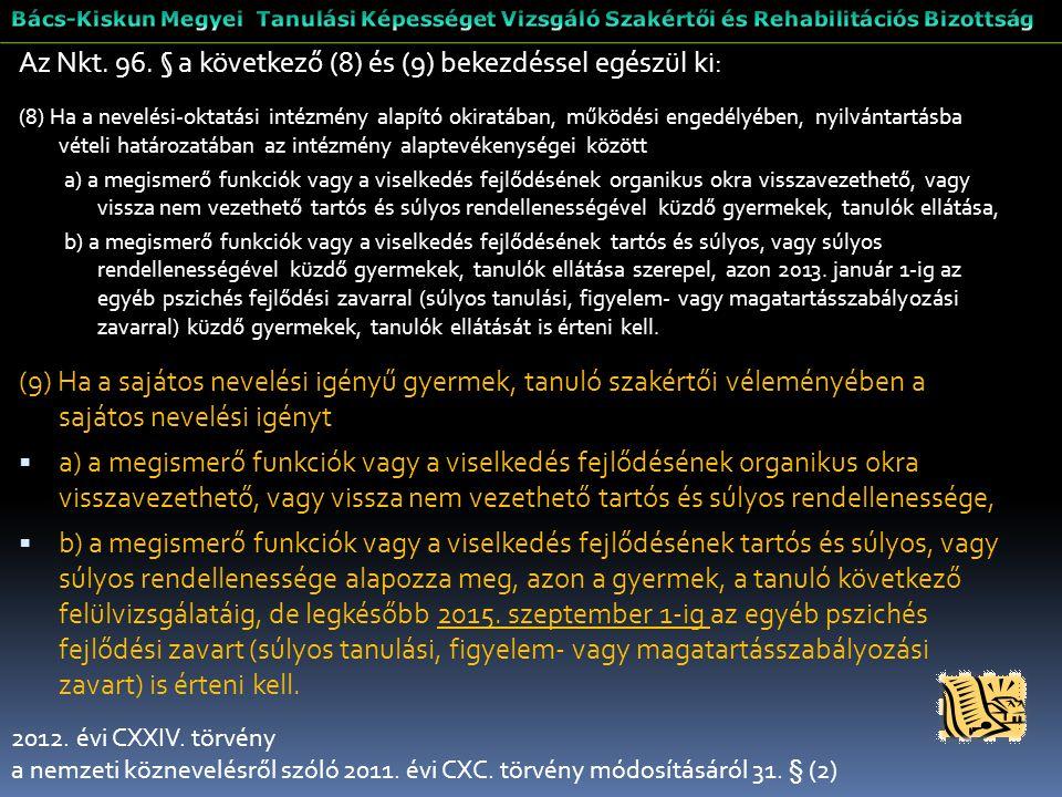 Az Nkt. 96. § a következő (8) és (9) bekezdéssel egészül ki: