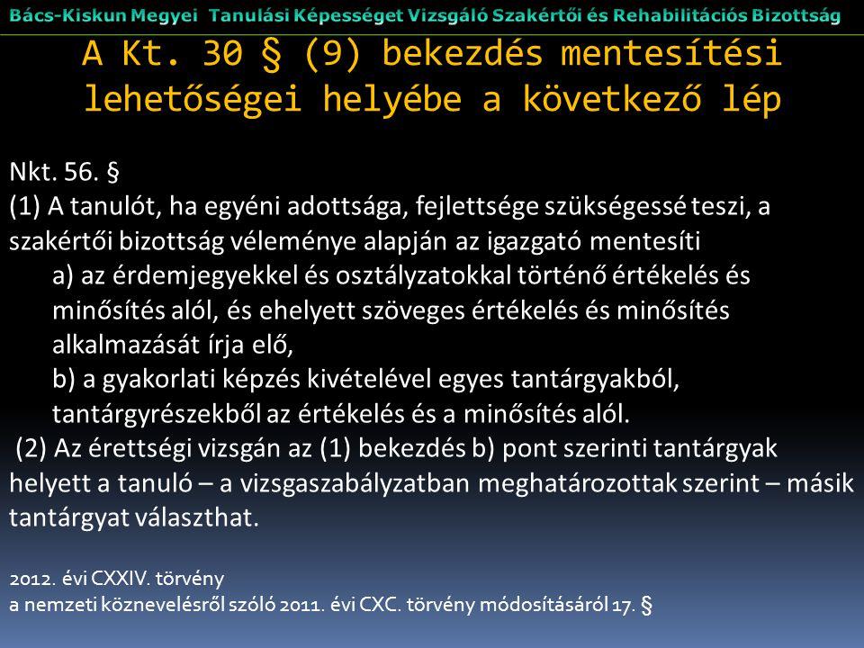 A Kt. 30 § (9) bekezdés mentesítési