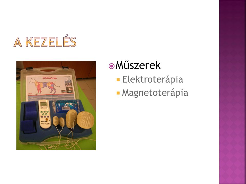 A kezelés Műszerek Elektroterápia Magnetoterápia
