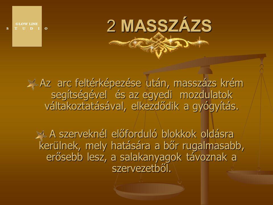 GLOW LINE S T U D I O. 2 MASSZÁZS.