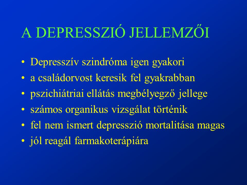 A DEPRESSZIÓ JELLEMZŐI