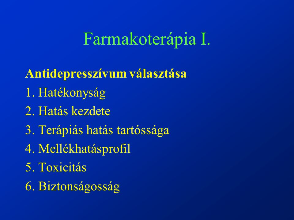 Farmakoterápia I. Antidepresszívum választása 1. Hatékonyság