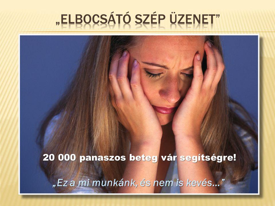 20 000 panaszos beteg vár segítségre!