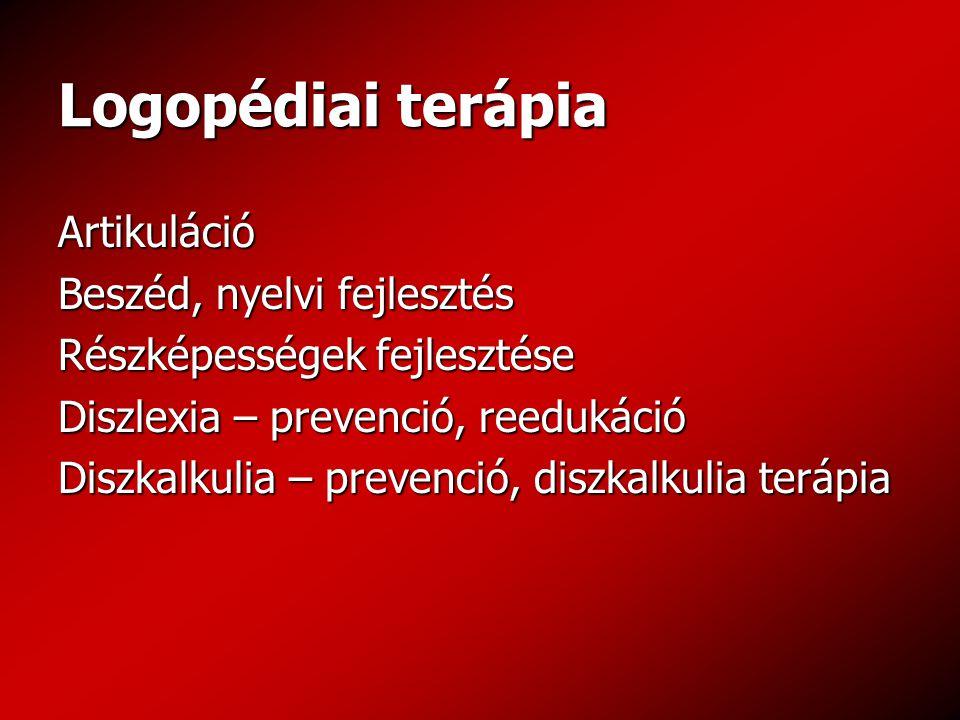 Logopédiai terápia Artikuláció Beszéd, nyelvi fejlesztés