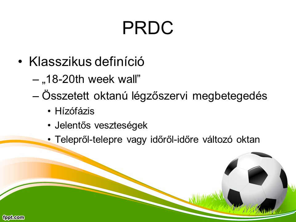 "PRDC Klasszikus definíció ""18-20th week wall"