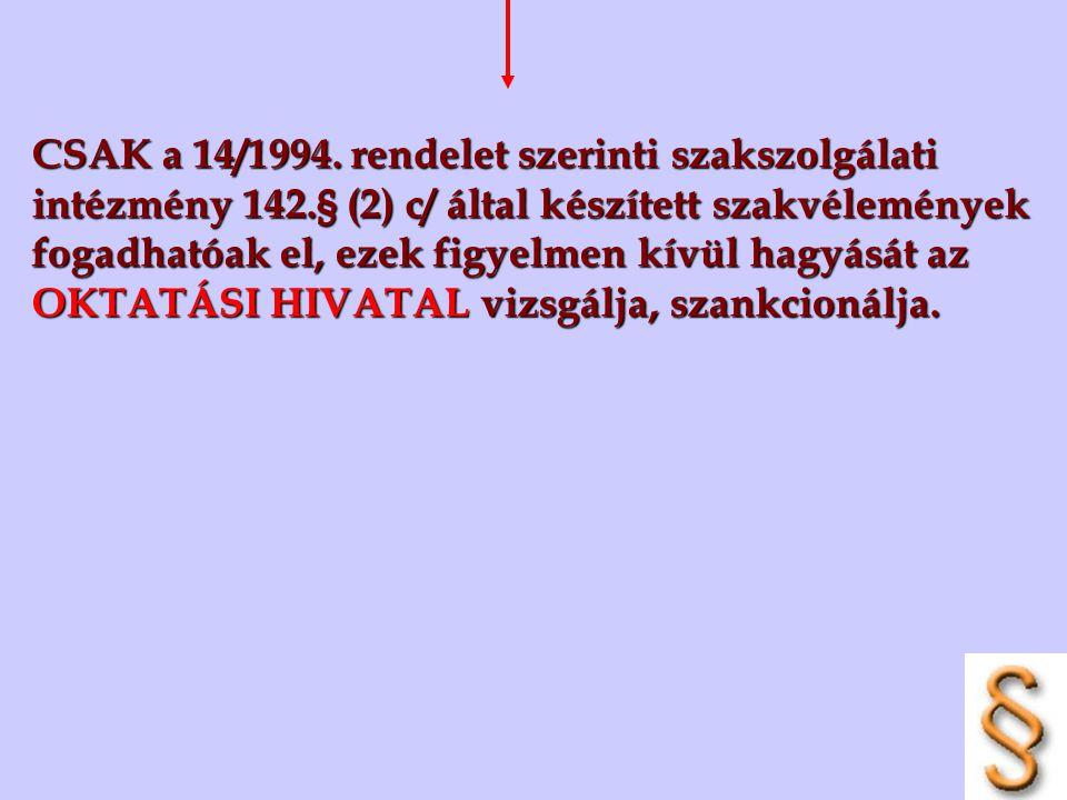 CSAK a 14/1994. rendelet szerinti szakszolgálati intézmény 142
