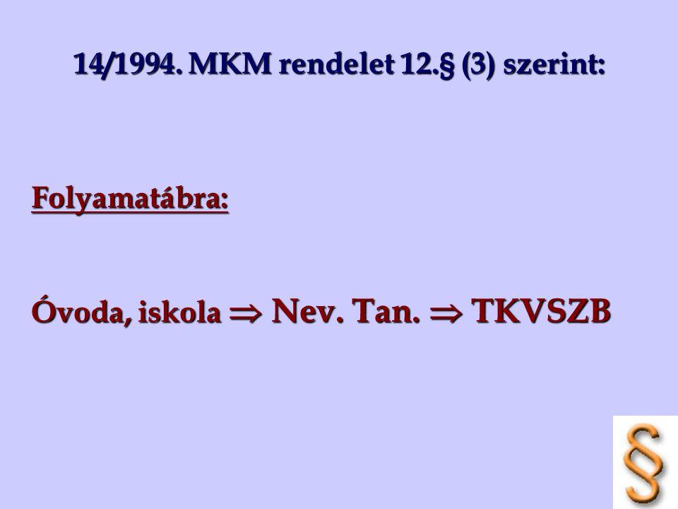 14/1994. MKM rendelet 12.§ (3) szerint: