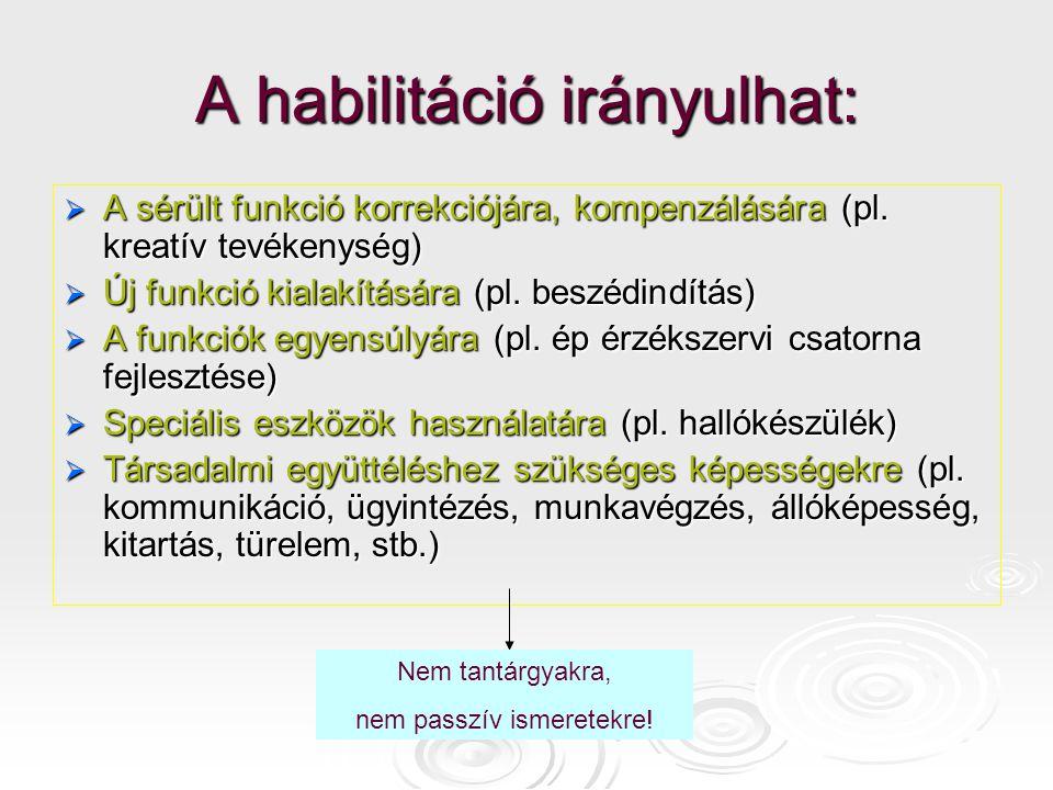 A habilitáció irányulhat: