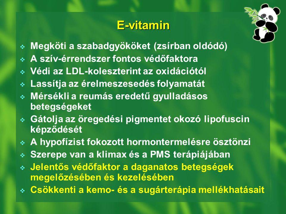 E-vitamin Megköti a szabadgyököket (zsírban oldódó)