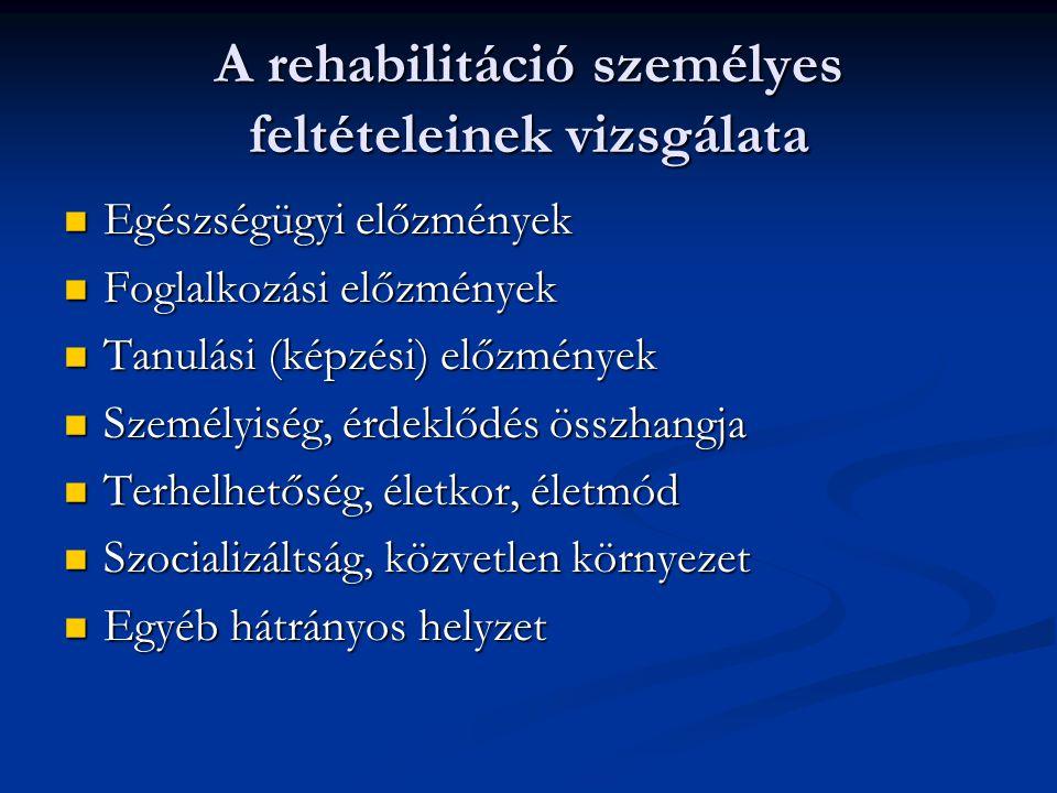 A rehabilitáció személyes feltételeinek vizsgálata
