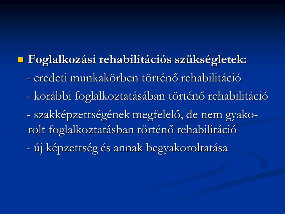 Foglalkozási rehabilitációs szükségletek: