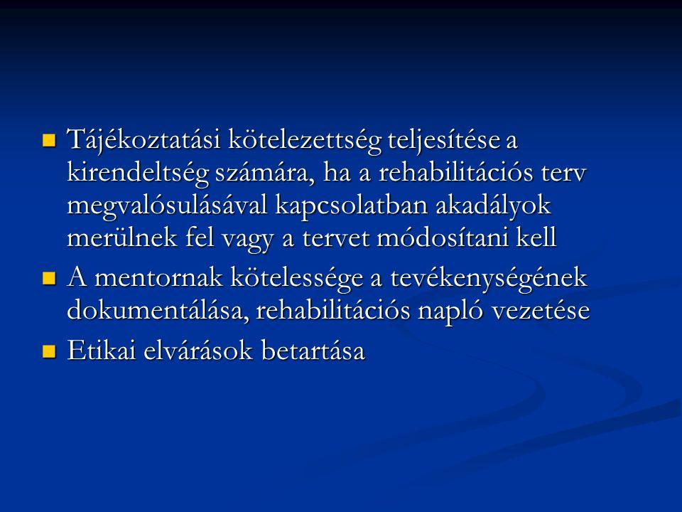 Tájékoztatási kötelezettség teljesítése a kirendeltség számára, ha a rehabilitációs terv megvalósulásával kapcsolatban akadályok merülnek fel vagy a tervet módosítani kell