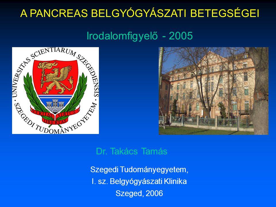 A PANCREAS BELGYÓGYÁSZATI BETEGSÉGEI Irodalomfigyelő - 2005