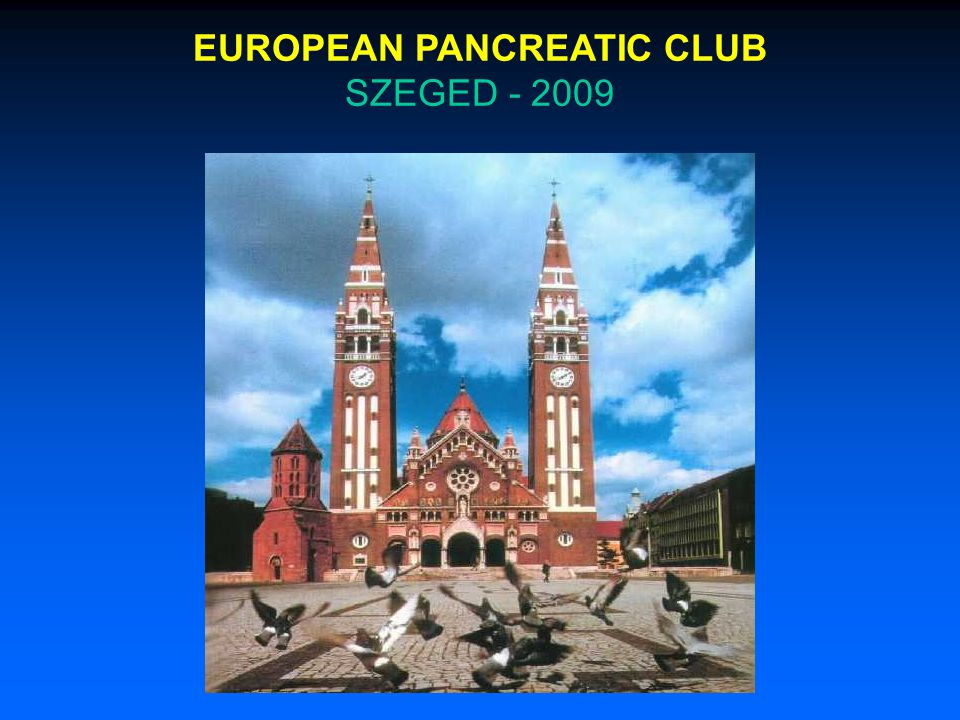 EUROPEAN PANCREATIC CLUB SZEGED - 2009