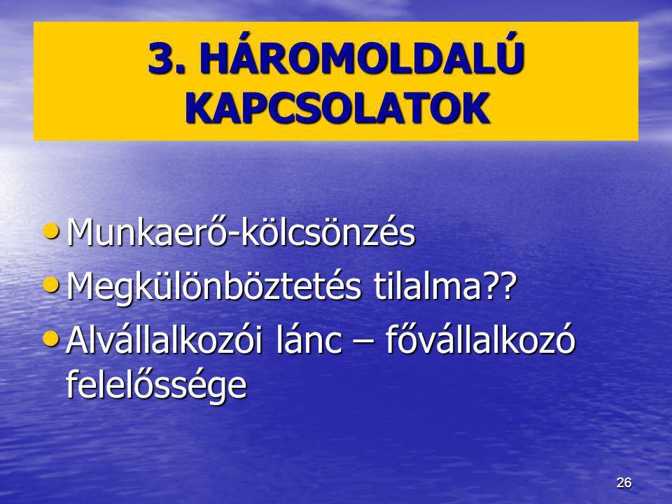 3. HÁROMOLDALÚ KAPCSOLATOK