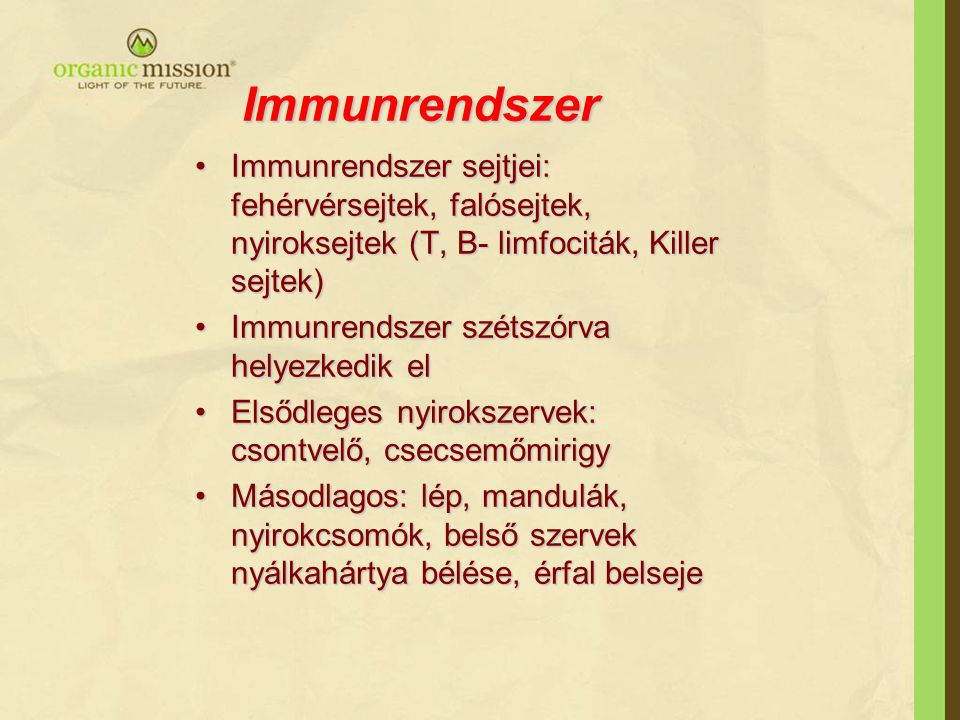 Immunrendszer Immunrendszer sejtjei: fehérvérsejtek, falósejtek, nyiroksejtek (T, B- limfociták, Killer sejtek)