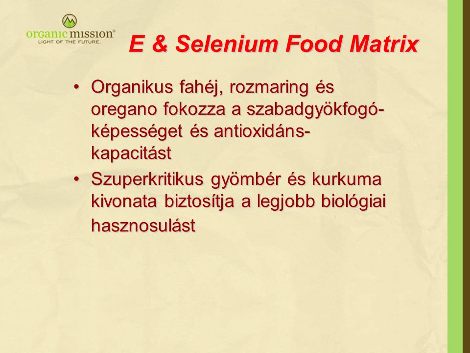 E & Selenium Food Matrix