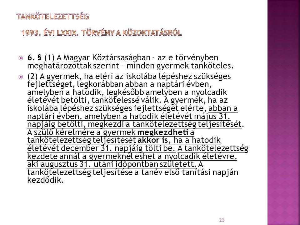 tankötelezettség 1993. évi LXXIX. Törvény a közoktatásról