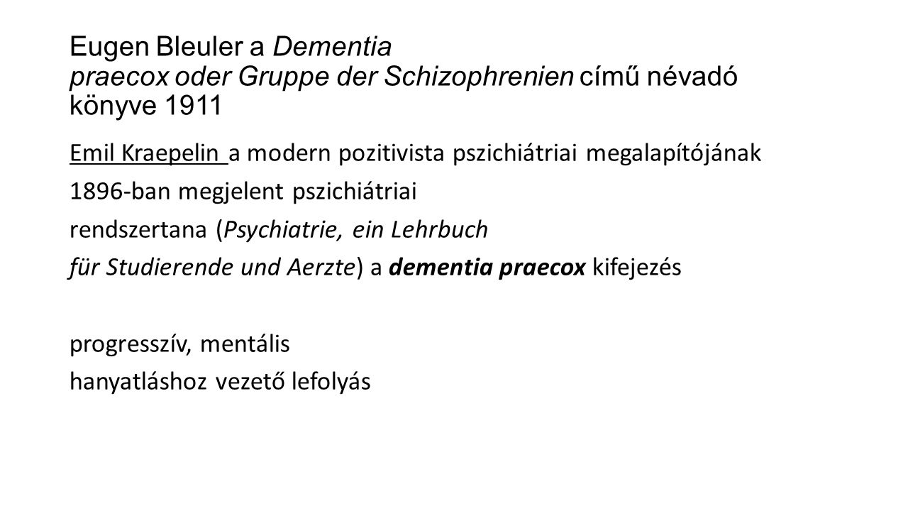 Eugen Bleuler a Dementia praecox oder Gruppe der Schizophrenien című névadó könyve 1911