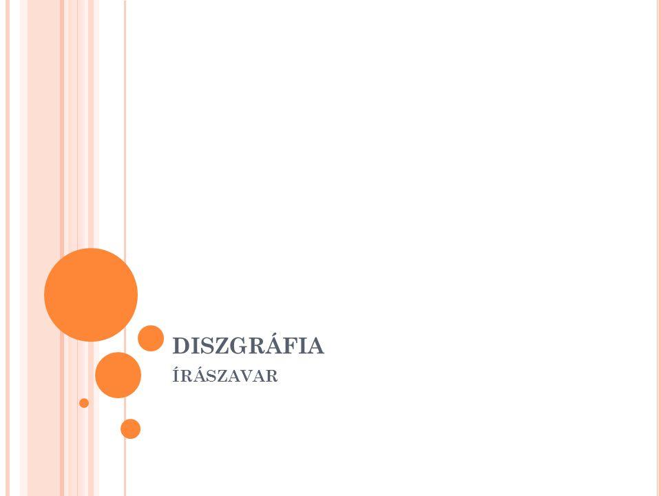 diszgráfia ÍRÁSZAVAR