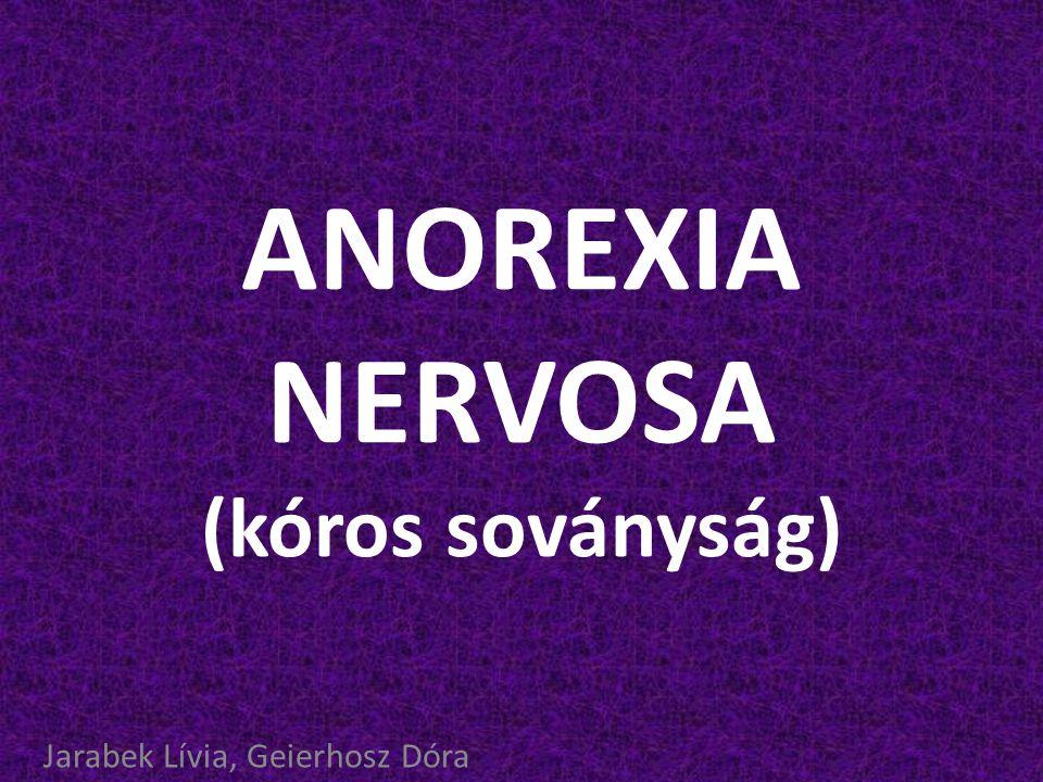 ANOREXIA NERVOSA (kóros soványság)