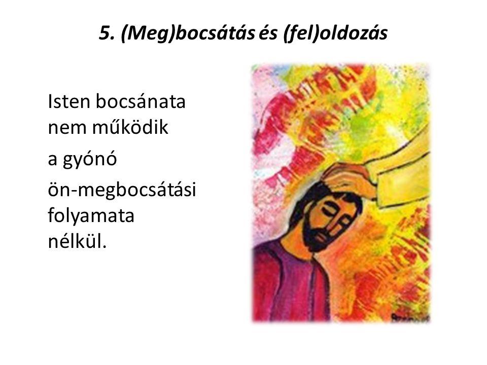 5. (Meg)bocsátás és (fel)oldozás