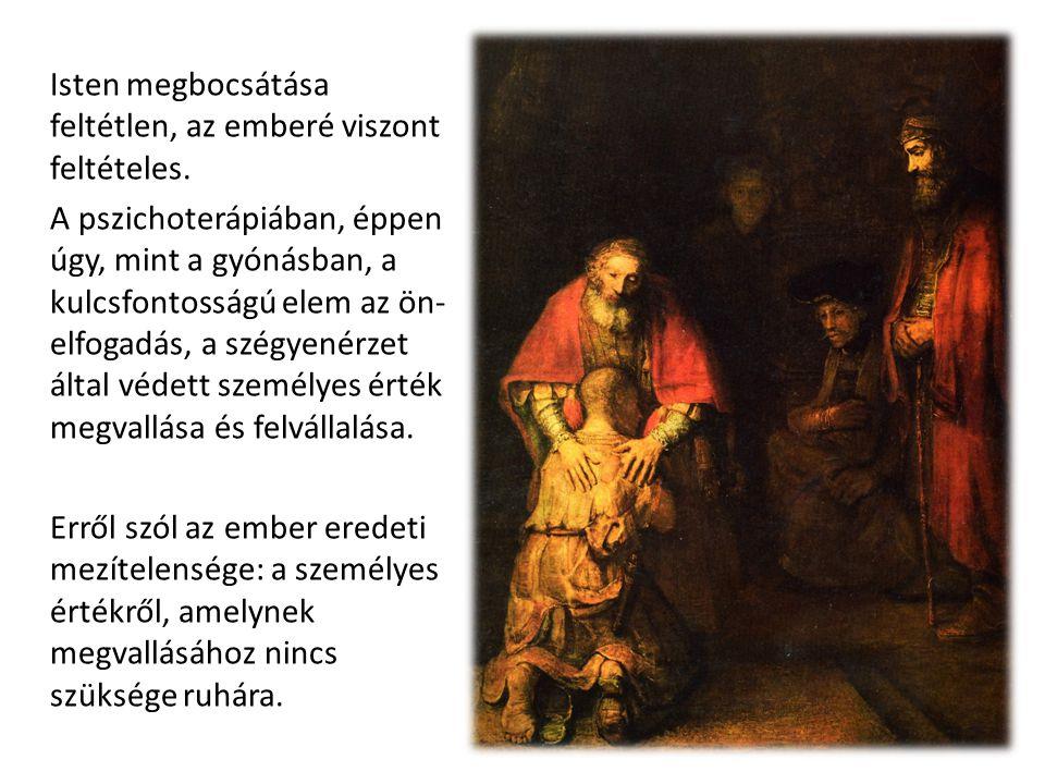 Isten megbocsátása feltétlen, az emberé viszont feltételes