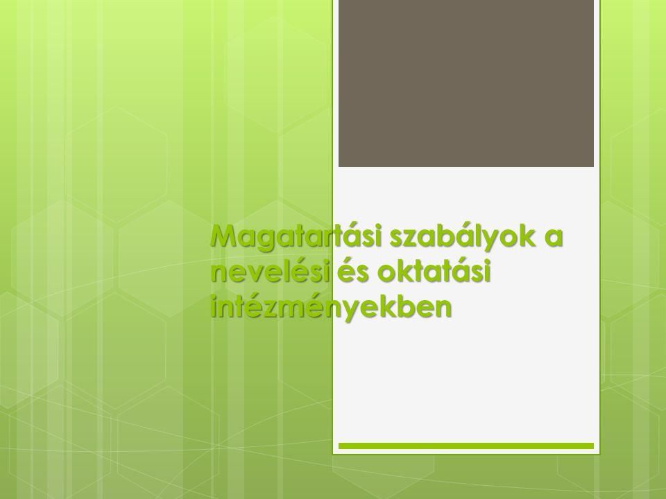 Magatartási szabályok a nevelési és oktatási intézményekben