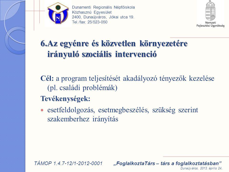 6.Az egyénre és közvetlen környezetére irányuló szociális intervenció